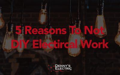 5 Reason To Not DIY Electrical Work